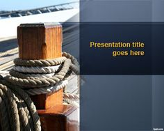 FreeDock PowerPoint Template is a nice template and slide design with a dock photo in a port and rope over a blue background