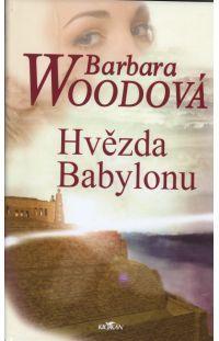 Hvězda Babylonu - Barbara Wood #alpress #barbarawood #babylon #knihy #román