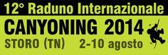 Espeleo Club de Descenso de Cañones (EC/DC): 12º Raduno Internazionale Canyoning 2014 (Storo, 2...