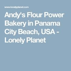 Andy's Flour Power Bakery in Panama City Beach, USA - Lonely Planet