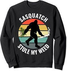 Amazon.com: Funny Cannabis and Sci-Fi 420 Sasquatch Stole My Weed Sweatshirt: Clothing