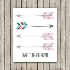 Arrow Print, 8x10, Instant Download, Dare To Be Different, Arrow Printable, Aztec Print, Native Print, Navajo Print, Arrow Nursery Print