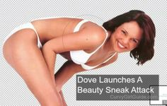Dove Launches A Beauty Sneak Attack With Photoshop
