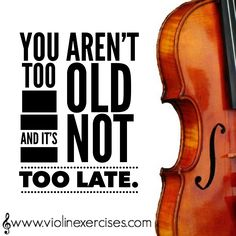 You aren't too old and it's not too late.