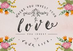 Where you invest your love, you invest your life #love #quote