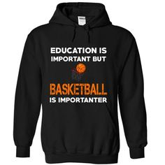 Basketball Is Importanter - Special Edition T-Shirt Hoodie Sweatshirts uii. Check price ==► http://graphictshirts.xyz/?p=60059