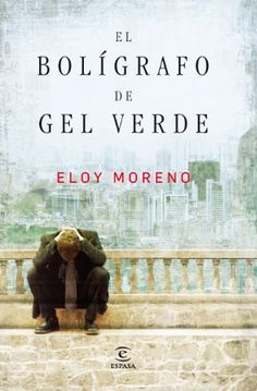 """""""El bolígrafo de gel verde"""" - Eloy Moreno"""