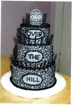 Over the hill cake 50th Cake and Birthdays