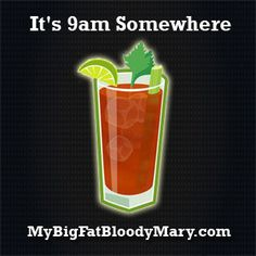 It's 9am Somewhere Stickers 8 for $2 - We pay the shipping Best Bloody Mary Mix Recipe: Finding or making the best This is not to say that these other interests cannot be enjoyed with a delicious m...