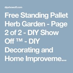 Free Standing Pallet Herb Garden - Page 2 of 2 - DIY Show Off ™ - DIY Decorating and Home Improvement Blog
