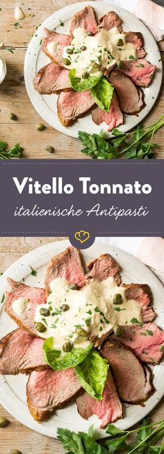 Der Klassiker unter den italienischen Antipasti: Zartes Kalbsfleisch, sämige Thunfischcreme - das kann doch nur Vitello Tonnato sein!