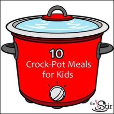 The next best thing is a slow-cooker meal ready to eat by the time kids want to eat -- is a crockpot meal kids can literally serve themselves. Magic!