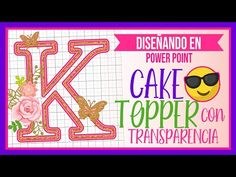 (4) Cake Topper con transparencia - Hecho a Mano en Power Point - YouTube