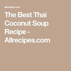The Best Thai Coconut Soup Recipe - Allrecipes.com