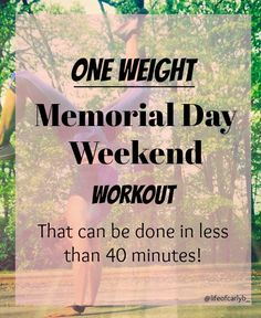 A quick, yet EFFECTIVE workout that only requires ONE WEIGHT!  #hiit #blog #fitness Weekend Workout, Weekend Plans, How To Get, How To Plan, Hiit, Memorial Day, Exercise, Memories, Fitness