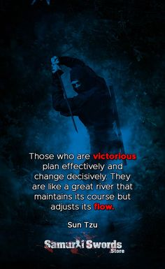 Those who are victorious plan effectively and change decisively. They are like a great river that maintains its course but adjusts its flow. Art Of War Quotes, Wise Quotes, Motivational Quotes, Inspirational Quotes, Strong Quotes, Attitude Quotes, Samurai Quotes, Strategy Quotes, Martial Arts Quotes