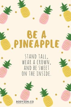 Cute poster - Be A Pineapple - Stand Tall, Wear A Crown, And Be Sweet On The Inside
