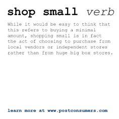 The Definitions of Postconsumers: Shop Small #shopsmall