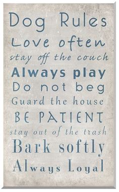 Dog Rules Family Quote Wall Art <3 Adorable! So much for the couch rule lol