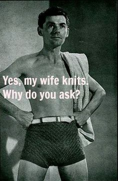 hope dh doesn't feel this way about the things he gets from my needles!!