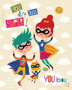 You Are Super - by helen dardik.  Limited edition giclee print of an original illustration. Printed on Epson velvet fine art stock (100% cotton rag),