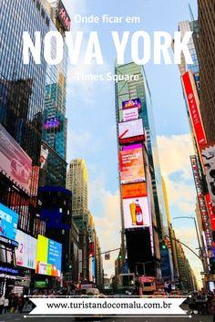Dicas para escolher o bairro ideal para se hospedar em Nova York. Com review de dois hotéis na Times Square.