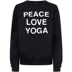 Private Party Peace Love Yoga Sweatshirt ($135) ❤ liked on Polyvore featuring shirts, sweaters, sweatshirt and tops