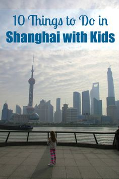 The cosmopolitan city of Shanghai offers plenty that both kids and parents will love from acrobats to parks to a cool aquarium. #summerinspiration #spon