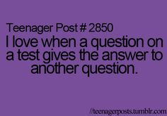 Teenager Post I love when a question on a test gives the answer to another question.(Try Not To Laugh Teenager Posts) Funny Relatable Memes, Funny Quotes, Life Quotes, Relatable Posts, 9gag Funny, Teenager Quotes, Teen Quotes, Teenager Posts Love, Funny Teen Posts