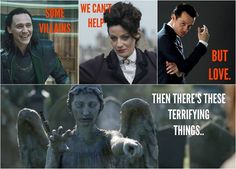 Seriously! Loki and Moriarty are my 2 favorite villains, characters, people, actors-- EVER. But weeping angels, *shudders* nuh uh too creepy.