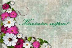 KÖSZÖNÖM KÉPESLAPOK - tanitoikincseim.lapunk.hu Hello Welcome, Wreaths, Tableware, Decor, Dinnerware, Decoration, Door Wreaths, Tablewares, Deco Mesh Wreaths