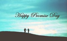 happy Promise Day I Can Not Promise To Solve All Your Problems   I Can Not Promise To Solve All Your Problems  I Can Only Promise  That I Will Never Let You Face Them Alone  Happy Promise Day 2017!!!  You are as sweet as Rose bud You are Bright As A Star You are cute as a kitten Thats What U Are. You Are Everything for me Happy promise day 2017.  I Promise You That I Blissfully give my life for yours Because you and your life Are more important to me Than myself and mine. Happy Promise Day…