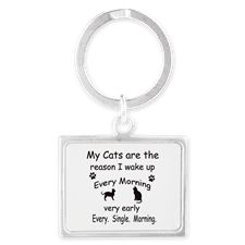 My Cats are the Reason I Wake Up Keychains