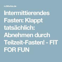 Intermittierendes Fasten:  Klappt tatsächlich: Abnehmen durch Teilzeit-Fasten! - FIT FOR FUN