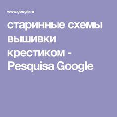 старинные схемы вышивки крестиком - Pesquisa Google