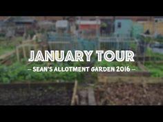 Sean's Allotment Garden: January Tour 2016