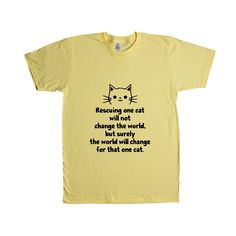 Rescuing One Cat Will Not Change The World But Surely The World Will Change For That One Cat Cats Pets Animals SGAL6 Unisex T Shirt