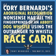 Yet again @TonyHWindsor nails it with this quote about Cory Bernardi & his racist dog whistling. #AusPol