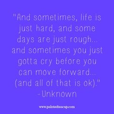 """15 Quotes for When You Are Feeling Stressed Out. """"And sometimes, life is just…"""