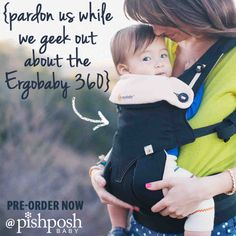 We've been waiting so long for the Ergobaby 360 that we think we're entitled to a huge geek-out session. Comfy for both baby and mom or dad, wearable in 4 positions, highly adjustable: what's not to L-O-V-E? Preorder yours today: http://www.pishposhbaby.com/ergobaby-360-carrier.html