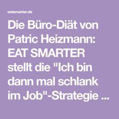 """Die Büro-Diät von Patric Heizmann: EAT SMARTER stellt die """"Ich bin dann mal schlank im Job""""-Strategie vor."""