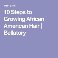 10 Steps to Growing African American Hair | Bellatory