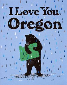 "Reminds me of a shirt I had when I was little that said ""It bearly rains in Oregon"" with little bears falling like raindrops."