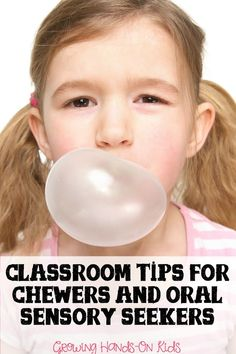 Classroom tips for chewers and oral sensory seekers, suggestions for parents and teachers.