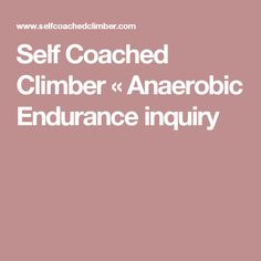 Self Coached Climber « Anaerobic Endurance inquiry Monkey Girl 2d94ca9c182a6