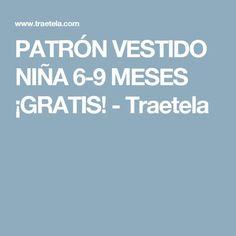 PATRÓN VESTIDO NIÑA 6-9 MESES ¡GRATIS! - Traetela
