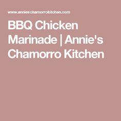 BBQ Chicken Marinade | Annie's Chamorro Kitchen
