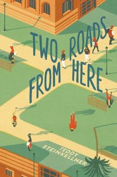 Two Roads from Here by Teddy Steinkellner (Grades 9 & up). Five high school seniors face one life-changing decision and two very different roads.