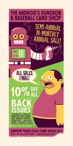 """""""The Android's Dungeon"""" Simpsons silk screen print by Dave Perillo featuring the Comic Book Guy aka Jeff Albertson. Worst convention ever! Baseball Card Shop, Baseball Cards, Comic Book Guy, Comic Books, The Simpsons, Futurama Characters, Futurama Quotes, Simpsons Drawings, Comic Con"""