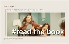 A girl in my Spanish class complained about the ending and this was seriously my reaction. Just a little less violent;)